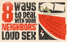 Eight Ways to Deal with Your Neighbors' Loud Sex