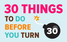 30 Things to Do Before You Turn 30
