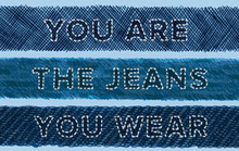 You Are the Jeans You Wear