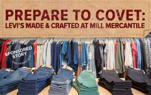 Prepare to Covet: Levi's Made & Crafted at Mill Mercantile