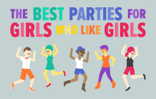 Best Parties for Girls Who Like Girls