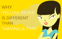 "Why Yellow Fever Is Different than ""Having a Type"""