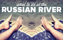 What to Do at the Russian River