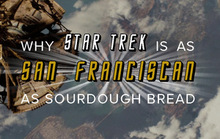 Why Star Trek is as San Franciscan as Sourdough Bread