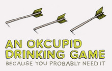 An OkCupid Drinking Game, Because You Probably Need It