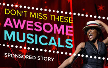 Don't Miss These Awesome Musicals