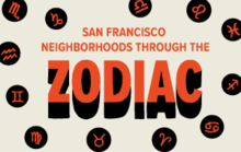 San Francisco Neighborhoods through the Zodiac