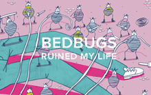 Bedbugs Ruined My Life