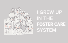 I Grew Up in the Foster Care System