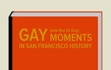 Gay (And Not So Gay) Moments in San Francisco History