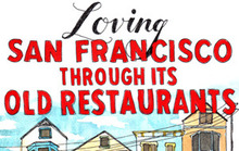 Loving San Francisco Through Its Old Restaurants