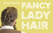 Guys With Fancy Lady Hair