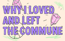 Why I Loved and Left the Commune