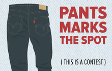 Pants Marks the Spot (This is a Contest)