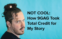 #Annoyed: How 9GAG Took Total Credit for My Story