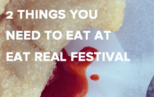 Two Must-Eats at Eat Real Festival