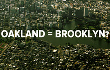 How Apt is the Oakland-Brooklyn Comparison Anyway?