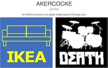 Ikea Furniture or Death Metal Band?