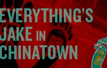 Everything's Jake in Chinatown