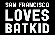 Welcome the Batkid to SF with This Poster!