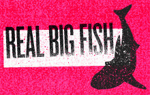 Real Big Fish