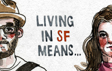 Living in SF Means...